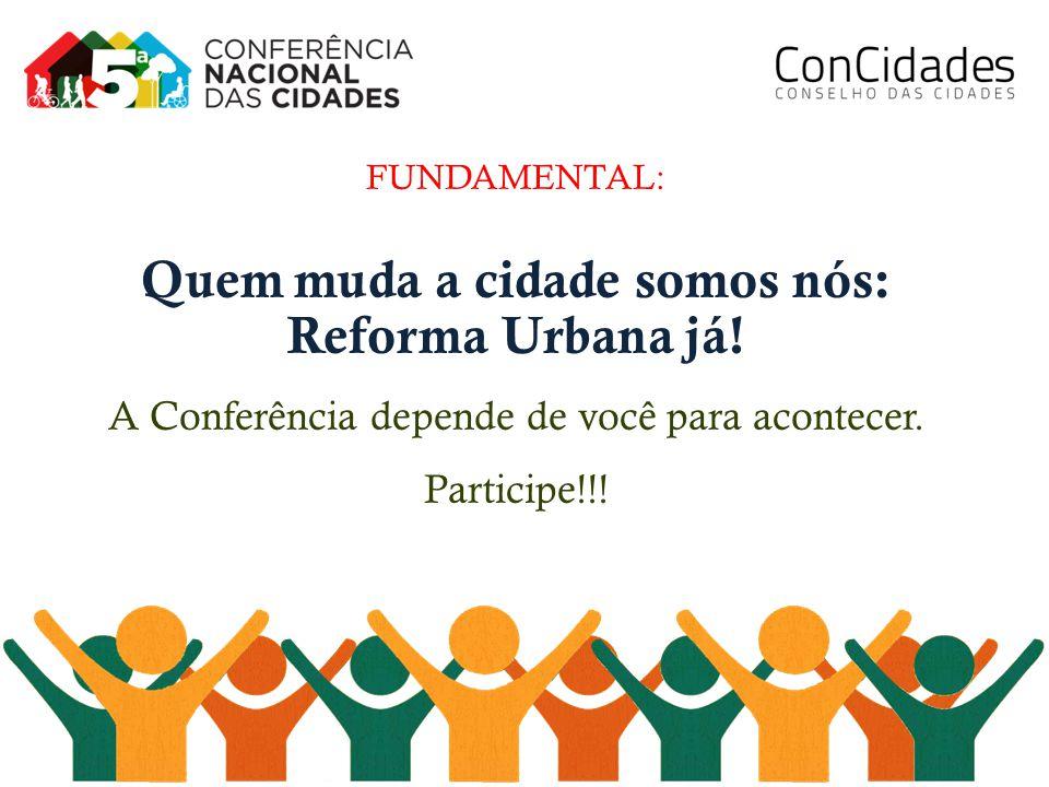 FUNDAMENTAL: Quem muda a cidade somos nós: Reforma Urbana já.