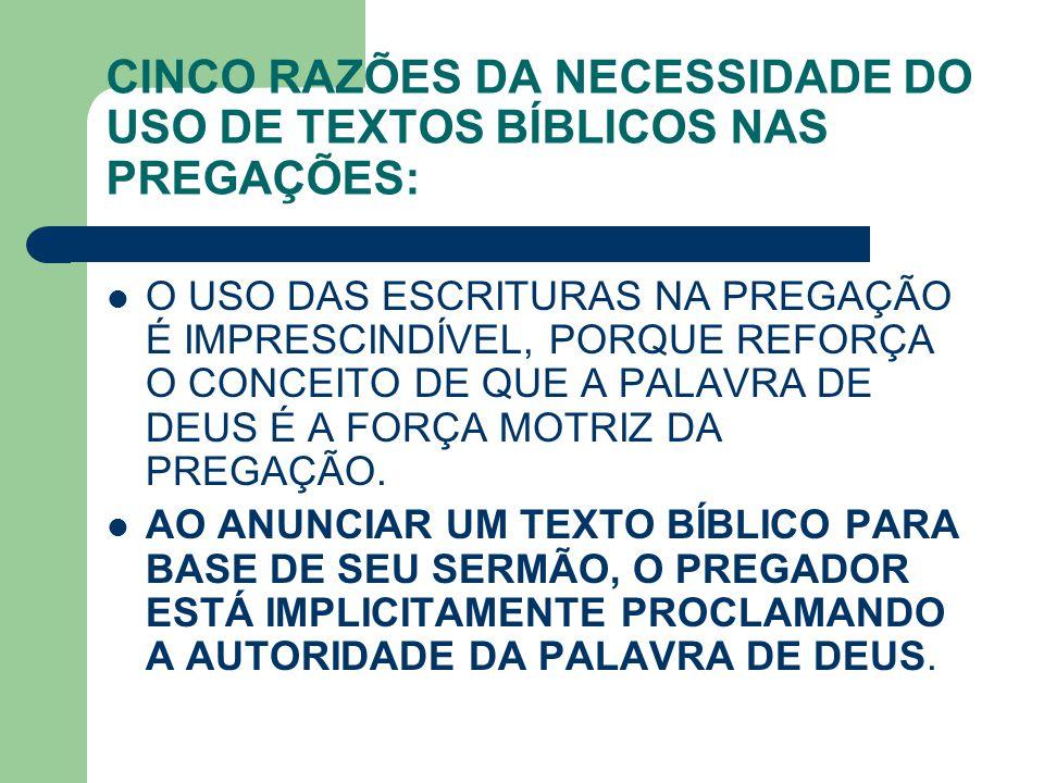 CINCO RAZÕES DA NECESSIDADE DO USO DE TEXTOS BÍBLICOS NAS PREGAÇÕES: O USO DAS ESCRITURAS NA PREGAÇÃO É IMPRESCINDÍVEL, PORQUE REFORÇA O CONCEITO DE Q