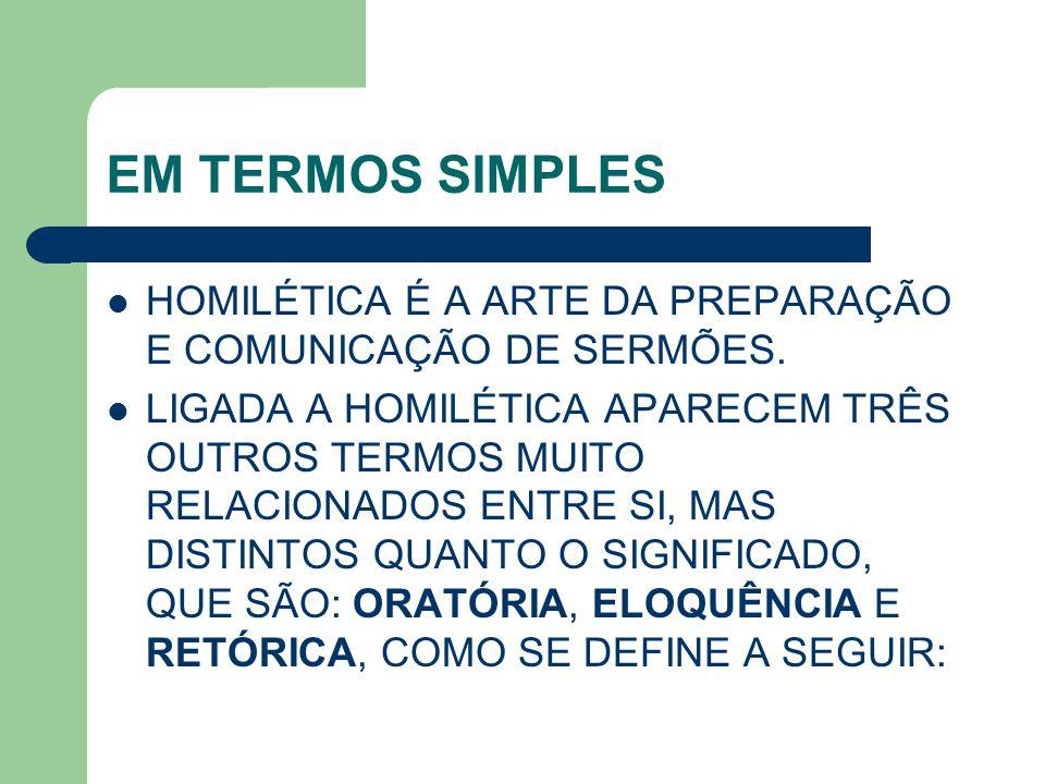 EM TERMOS SIMPLES HOMILÉTICA É A ARTE DA PREPARAÇÃO E COMUNICAÇÃO DE SERMÕES. LIGADA A HOMILÉTICA APARECEM TRÊS OUTROS TERMOS MUITO RELACIONADOS ENTRE