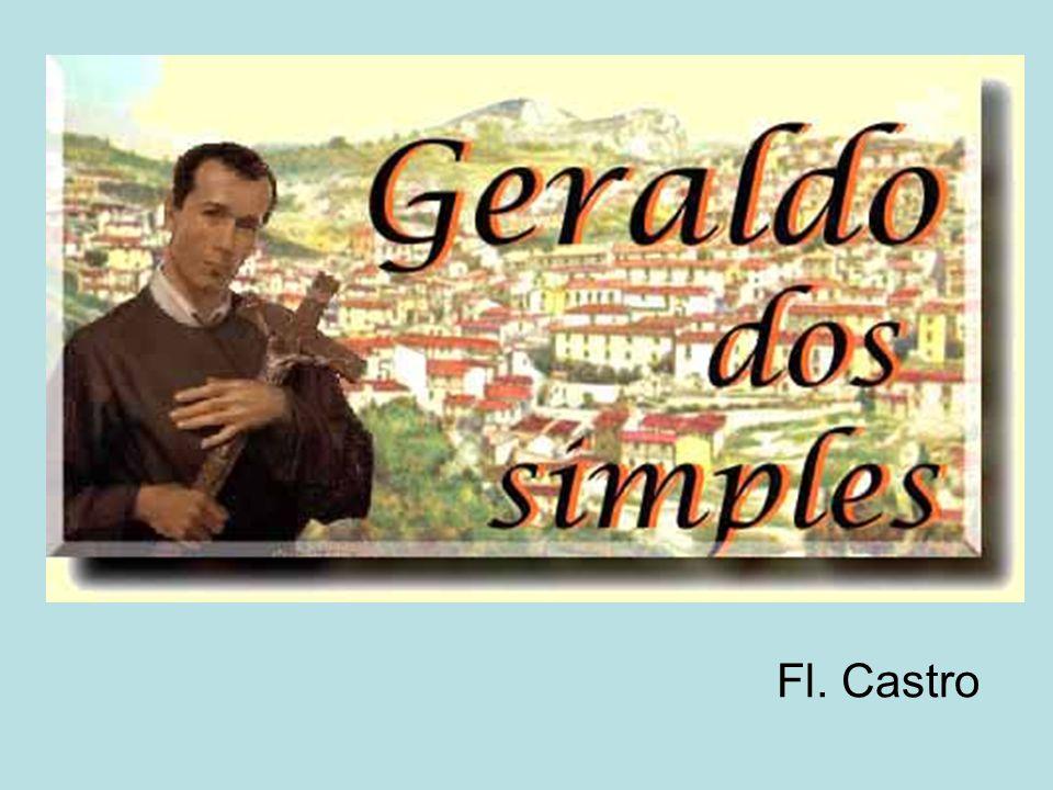Geraldo estava a conversar com umas pessoas, entre elas Vito Mennona.