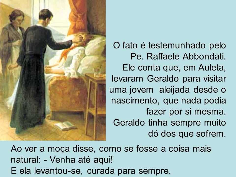 O fato é testemunhado pelo Pe. Raffaele Abbondati.