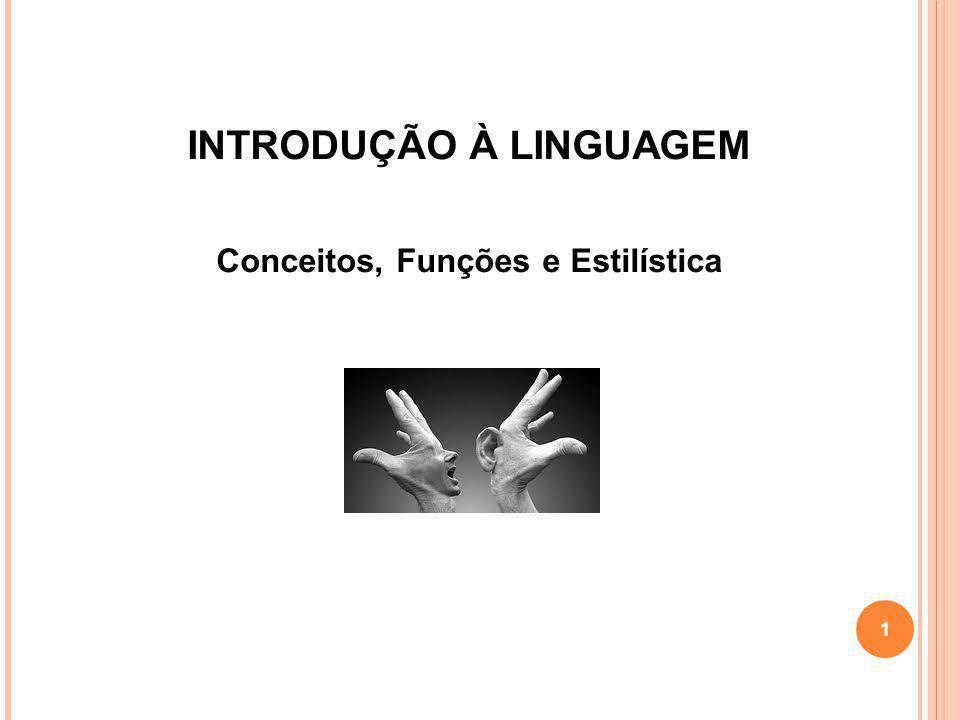 A COMUNICAÇÃO Processos de Comunicação (representação antiga) ATUALMENTE: Processo baseado na INTERLOCUÇÃO (locutor e (a)locutário) 2