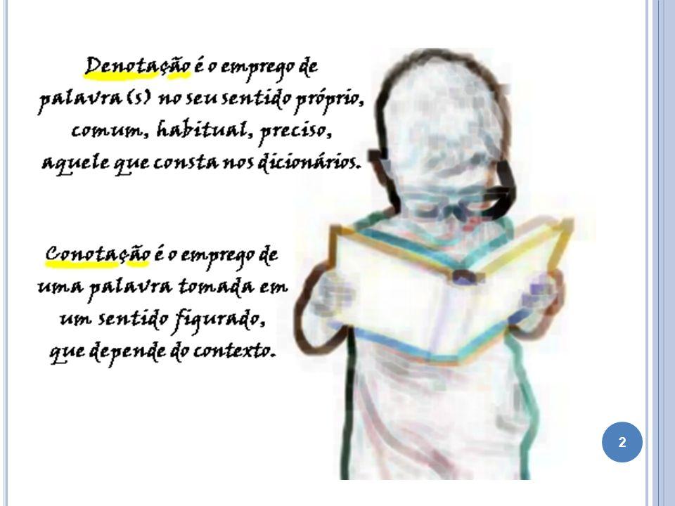 23 ANTÍTESE: consiste na aproximação de termos contrários, de palavras que se opõem pelo sentido.