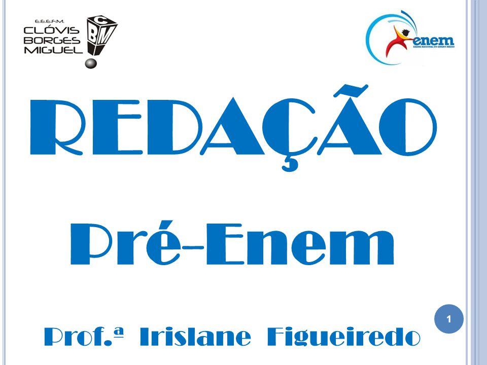 1 REDAÇÃO Pré-Enem Prof.ª Irislane Figueiredo