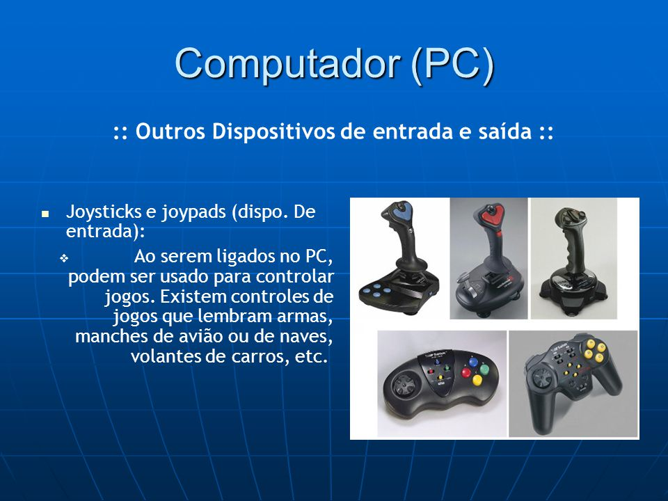 Computador (PC)‏ Joysticks e joypads (dispo.