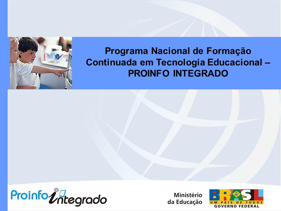 Programa Nacional de Formação Continuada em Tecnologia Educacional – PROINFO INTEGRADO