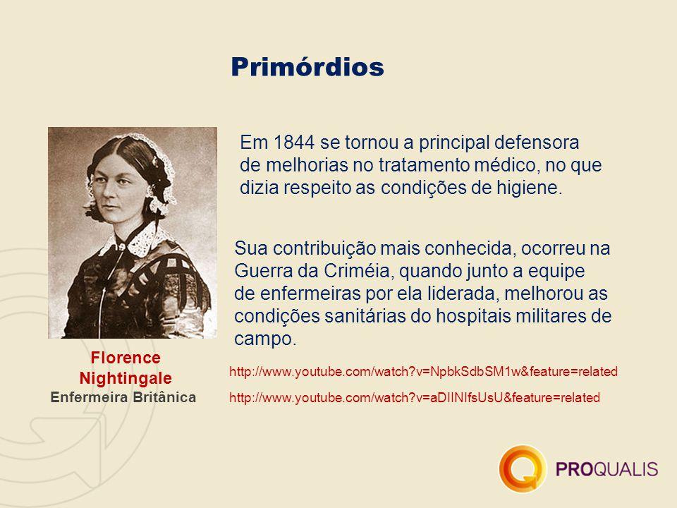 Primórdios Florence Nightingale Enfermeira Britânica Em 1844 se tornou a principal defensora de melhorias no tratamento médico, no que dizia respeito