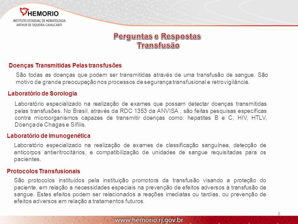 8 Doenças Transmitidas Pelas transfusões São todas as doenças que podem ser transmitidas através de uma transfusão de sangue. São motivo de grande pre