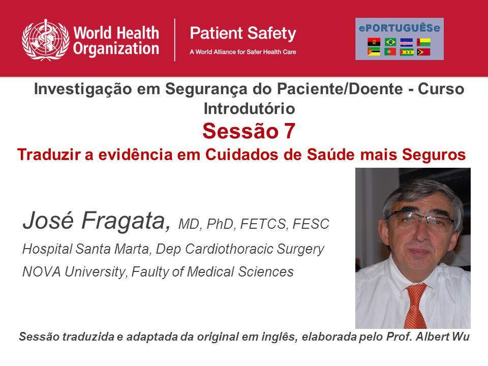 Objetivos… Fornecer estratégias que permitam que os resultados da investigação tenham uma aplicação prática na segurança da saúde 2