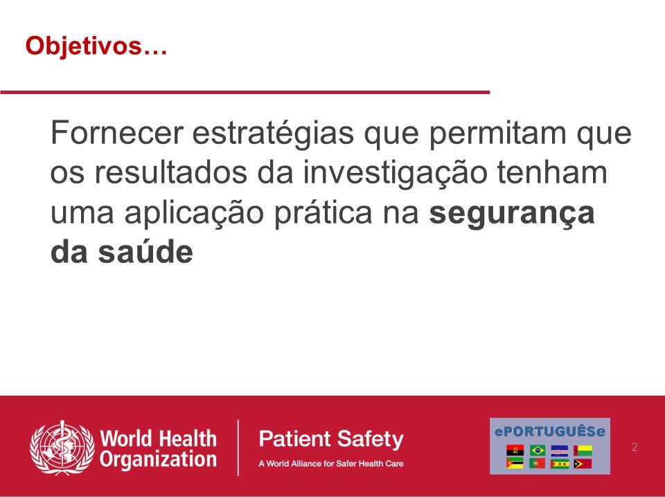 Estimar/avaliar, por exemplo: sepsis por catéter em unidades de cuidados intensivos 33