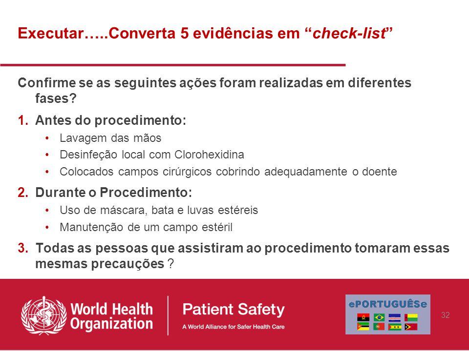 Executar…..Converta 5 evidências em check-list Confirme se as seguintes ações foram realizadas em diferentes fases.