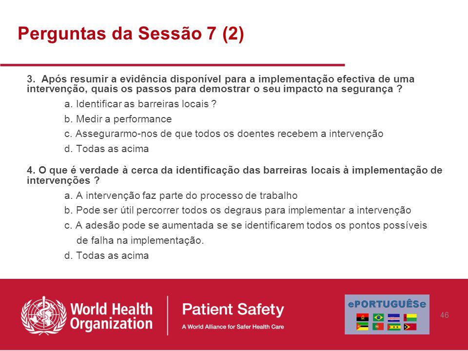 3. Após resumir a evidência disponível para a implementação efectiva de uma intervenção, quais os passos para demostrar o seu impacto na segurança ? a