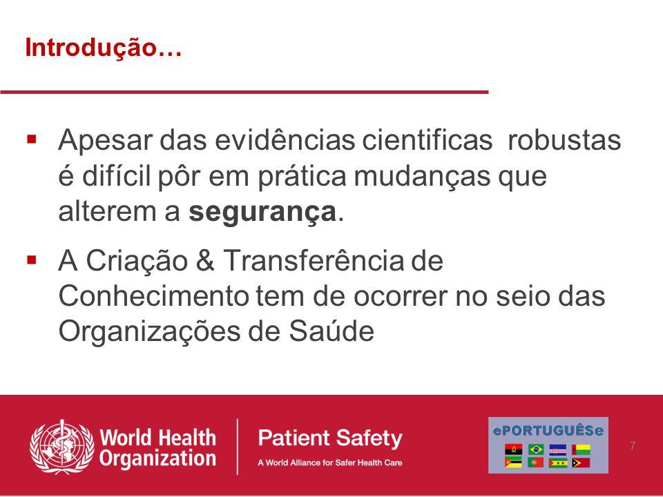 Interativo… Os participantes identificam as barreiras locais à implementação de orientações para cirurgias seguras 48 e… MOVEM-NAS !