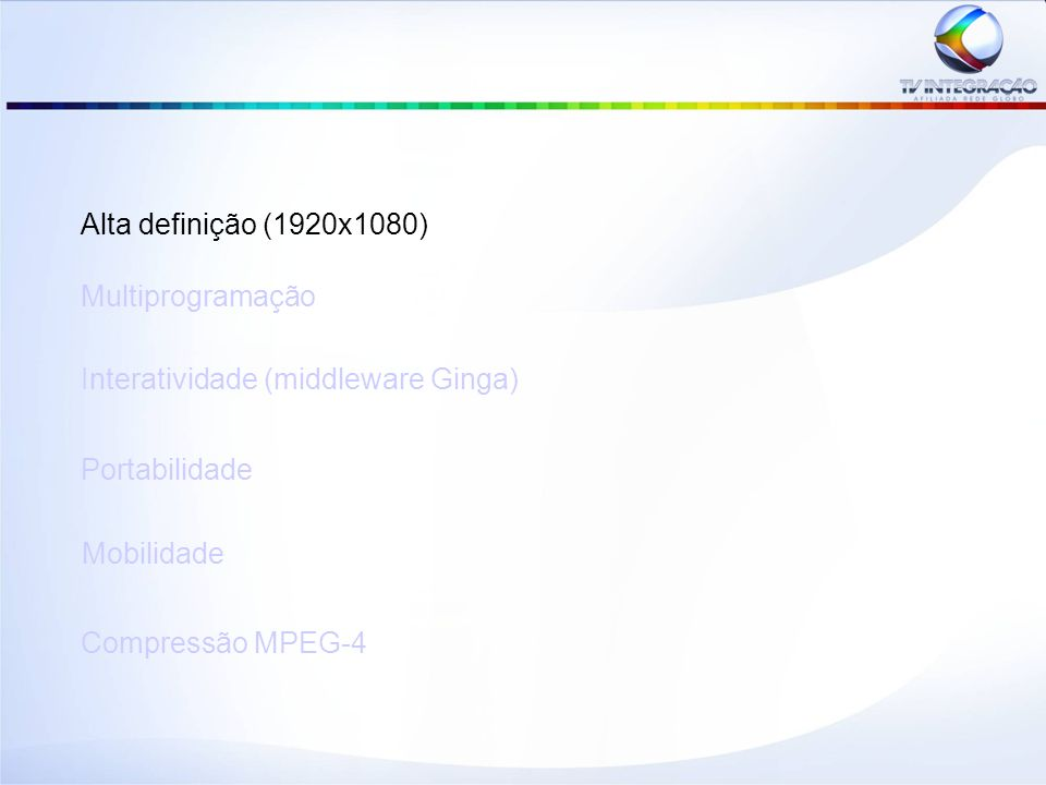 Alta Definição Relação de Aspecto: 16:9 Resolução: 1920x1080 (Full HD) Alta Definição 