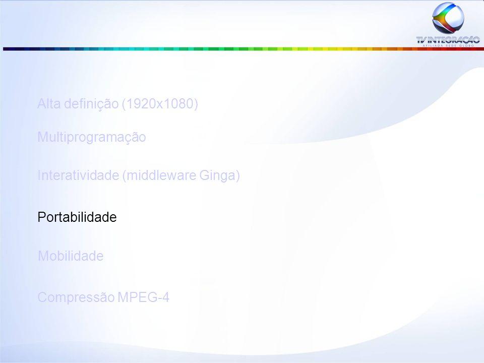 Portabilidade (One-Seg)  A TV Digital também permite a recepção portátil dos sinais de TV em telefones celulares, PDAs, televisores portáteis e computadores.