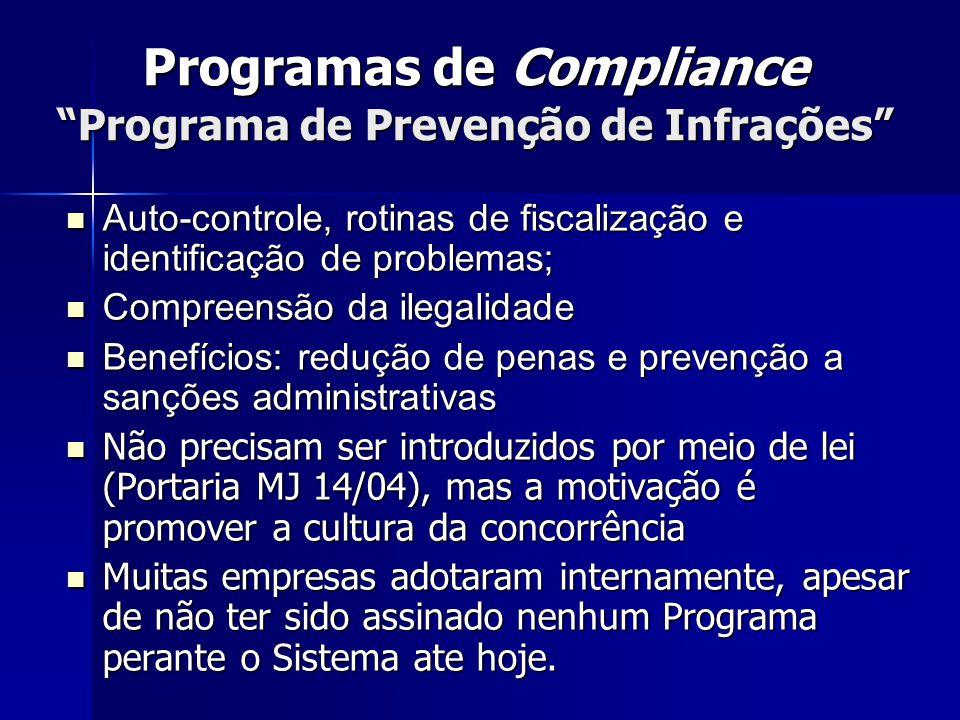 """Programas de Compliance """"Programa de Prevenção de Infrações"""" Auto-controle, rotinas de fiscalização e identificação de problemas; Auto-controle, rotin"""