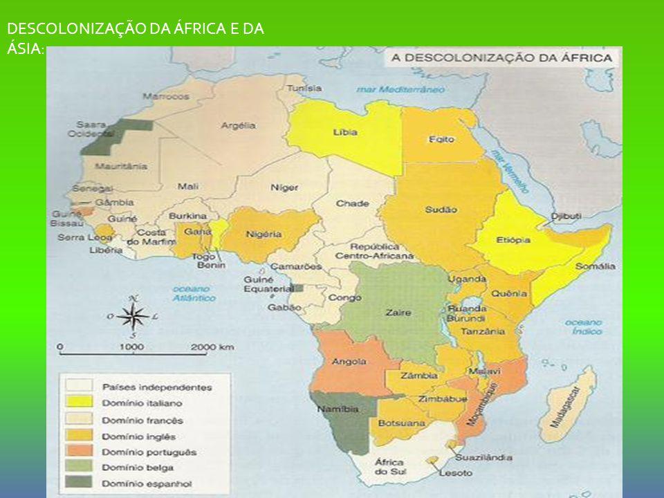 DESCOLONIZAÇÃO DA ÁFRICA E DA ÁSIA: