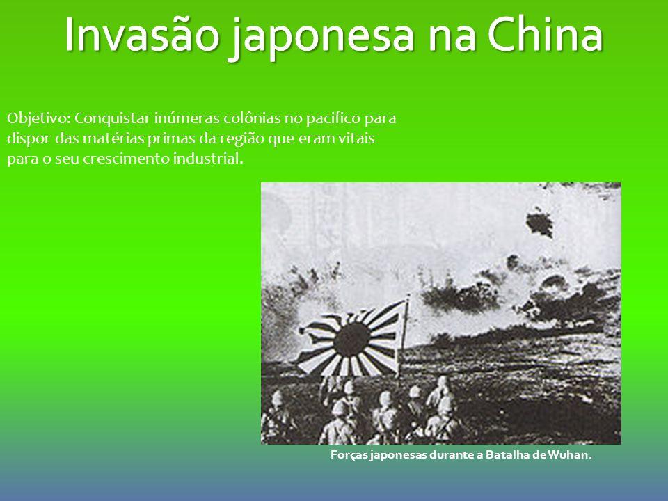 Forças japonesas durante a Batalha de Wuhan. Objetivo: Conquistar inúmeras colônias no pacifico para dispor das matérias primas da região que eram vit