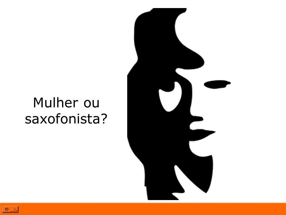 Mulher ou saxofonista?