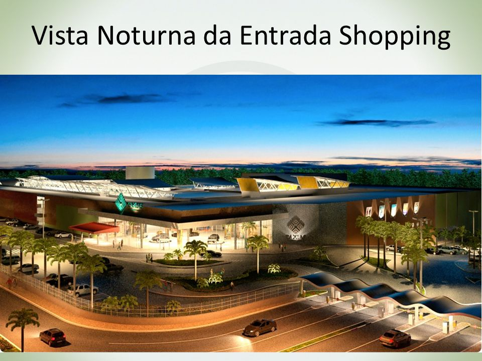 Vista Noturna da Entrada Shopping