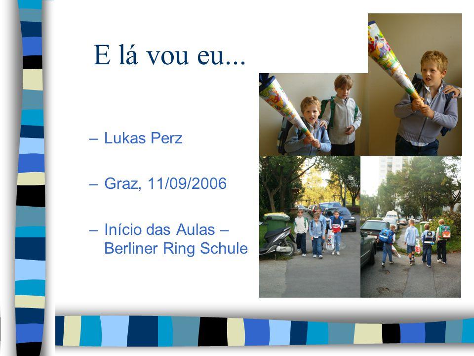 E lá vou eu... –Lukas Perz –Graz, 11/09/2006 –Início das Aulas – Berliner Ring Schule