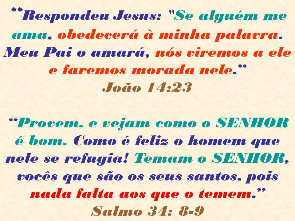 """"""" Respondeu Jesus:"""