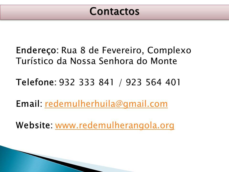ContactosContactos Endereço: Rua 8 de Fevereiro, Complexo Turístico da Nossa Senhora do Monte Telefone: 932 333 841 / 923 564 401 Email: redemulherhui