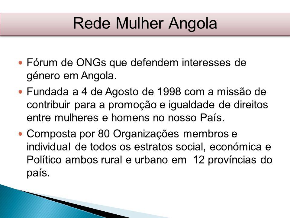 Fórum de ONGs que defendem interesses de género em Angola. Fundada a 4 de Agosto de 1998 com a missão de contribuir para a promoção e igualdade de dir