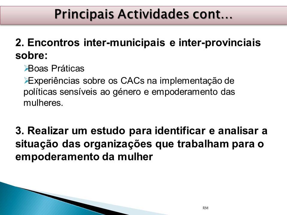 2. Encontros inter-municipais e inter-provinciais sobre:  Boas Práticas  Experiências sobre os CACs na implementação de políticas sensíveis ao géner