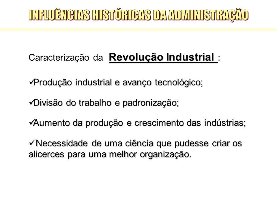 Revolução Industrial Caracterização da Revolução Industrial : Produção industrial e avanço tecnológico; Produção industrial e avanço tecnológico; Divi