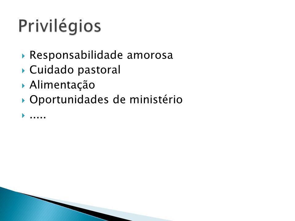  Responsabilidade amorosa  Cuidado pastoral  Alimentação  Oportunidades de ministério .....