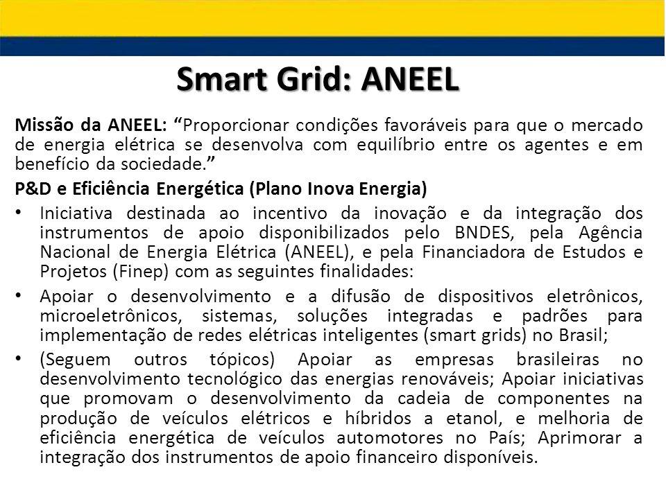"""Missão da ANEEL: """"Proporcionar condições favoráveis para que o mercado de energia elétrica se desenvolva com equilíbrio entre os agentes e em benefíci"""