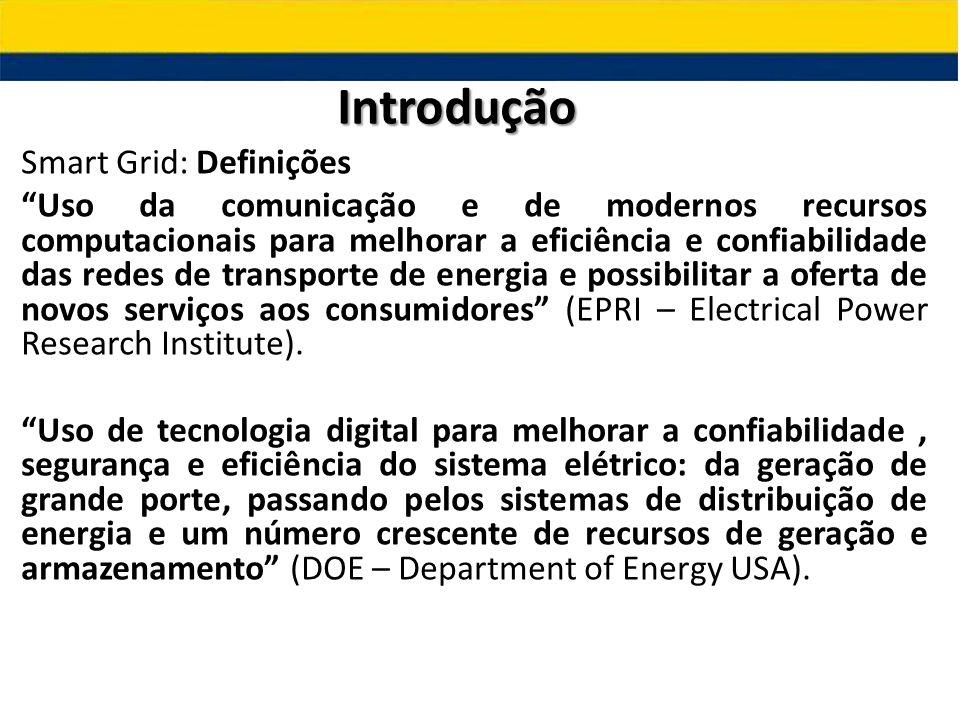 """Smart Grid: Definições """"Uso da comunicação e de modernos recursos computacionais para melhorar a eficiência e confiabilidade das redes de transporte d"""