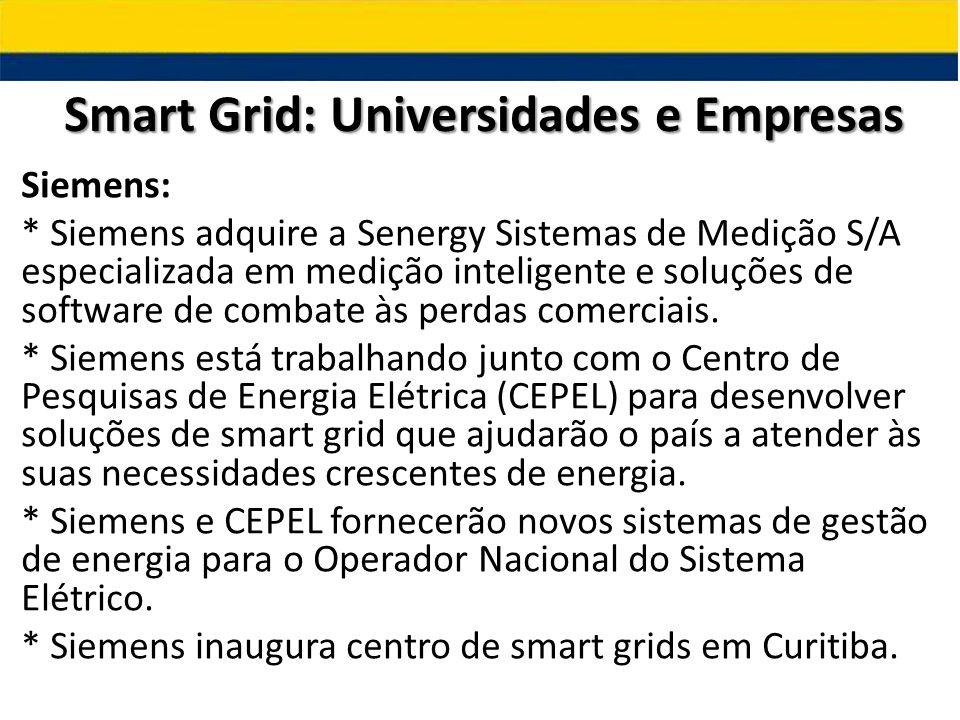 Siemens: * Siemens adquire a Senergy Sistemas de Medição S/A especializada em medição inteligente e soluções de software de combate às perdas comercia