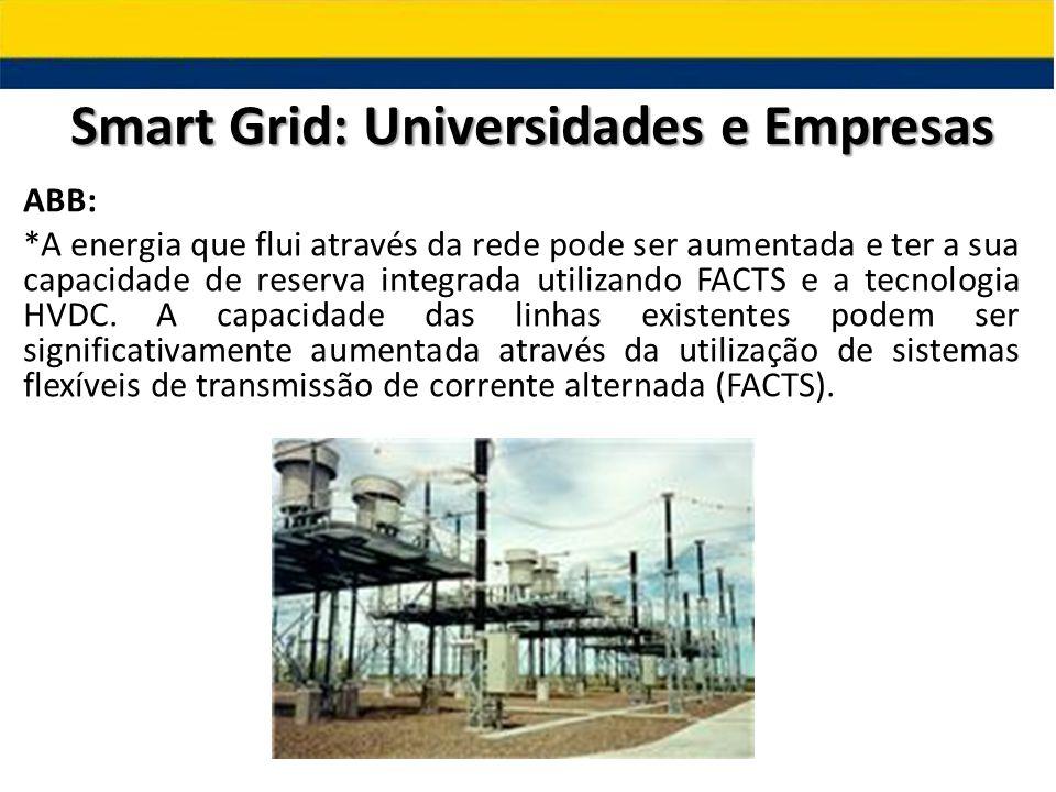 ABB: *A energia que flui através da rede pode ser aumentada e ter a sua capacidade de reserva integrada utilizando FACTS e a tecnologia HVDC. A capaci