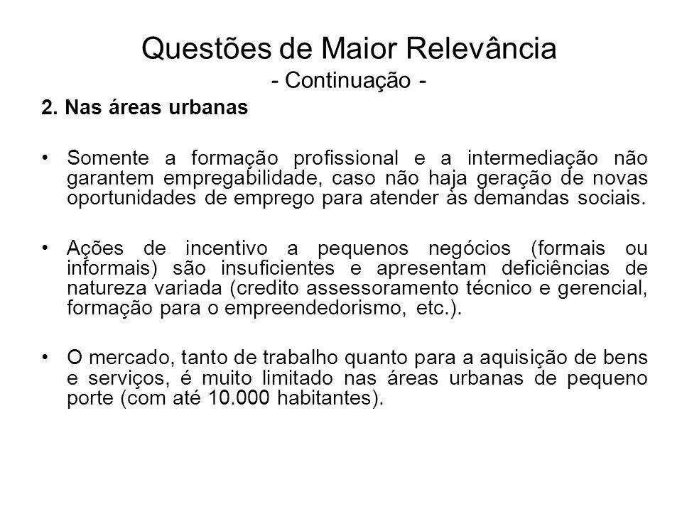 2. Nas áreas urbanas Somente a formação profissional e a intermediação não garantem empregabilidade, caso não haja geração de novas oportunidades de e