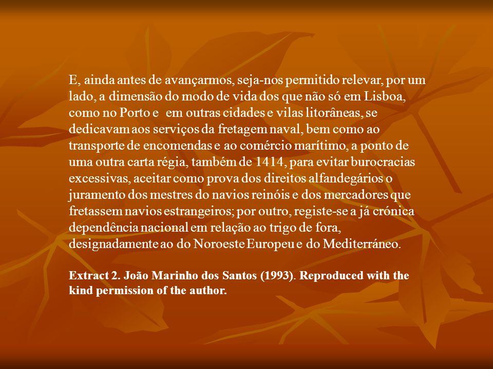 E, ainda antes de avançarmos, seja-nos permitido relevar, por um lado, a dimensão do modo de vida dos que não só em Lisboa, como no Porto e em outras