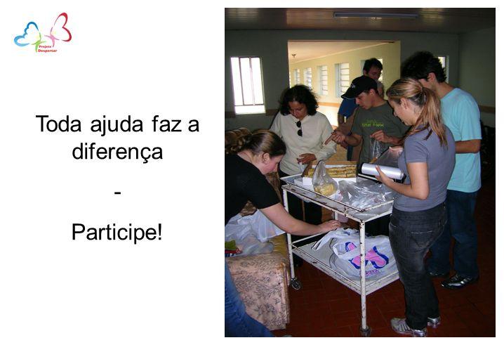 Toda ajuda faz a diferença - Participe!