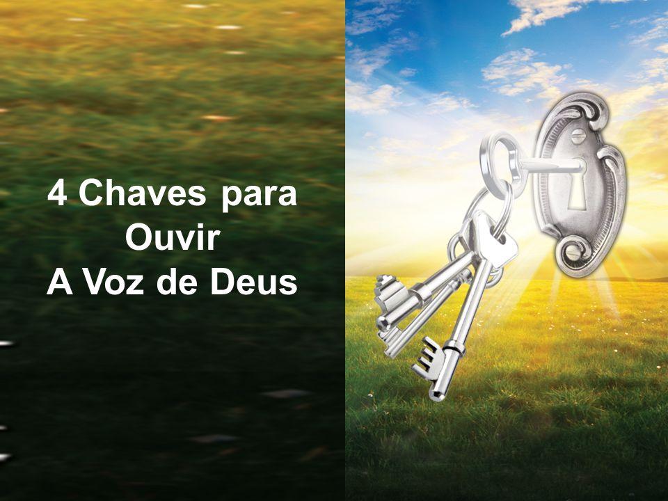 4 Chaves para Ouvir A Voz de Deus