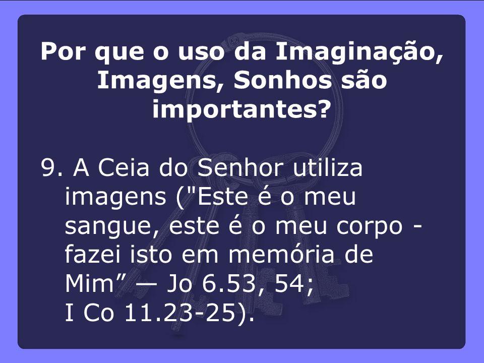 9. A Ceia do Senhor utiliza imagens (