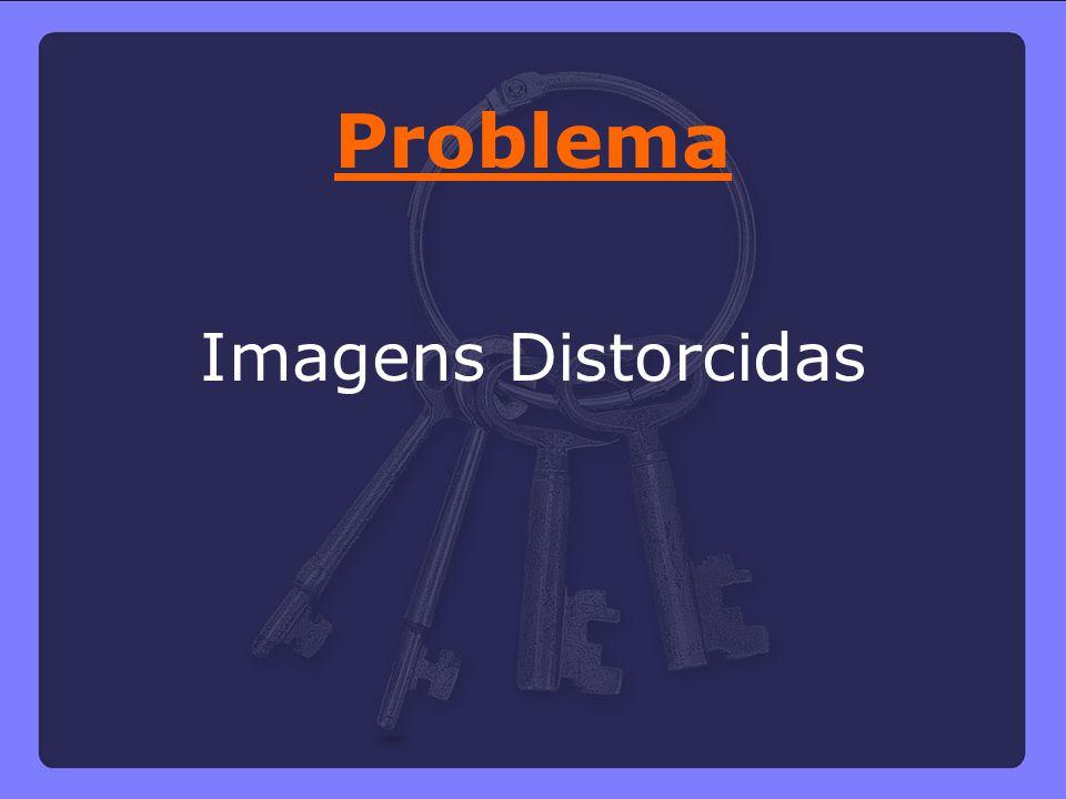 Imagens Distorcidas