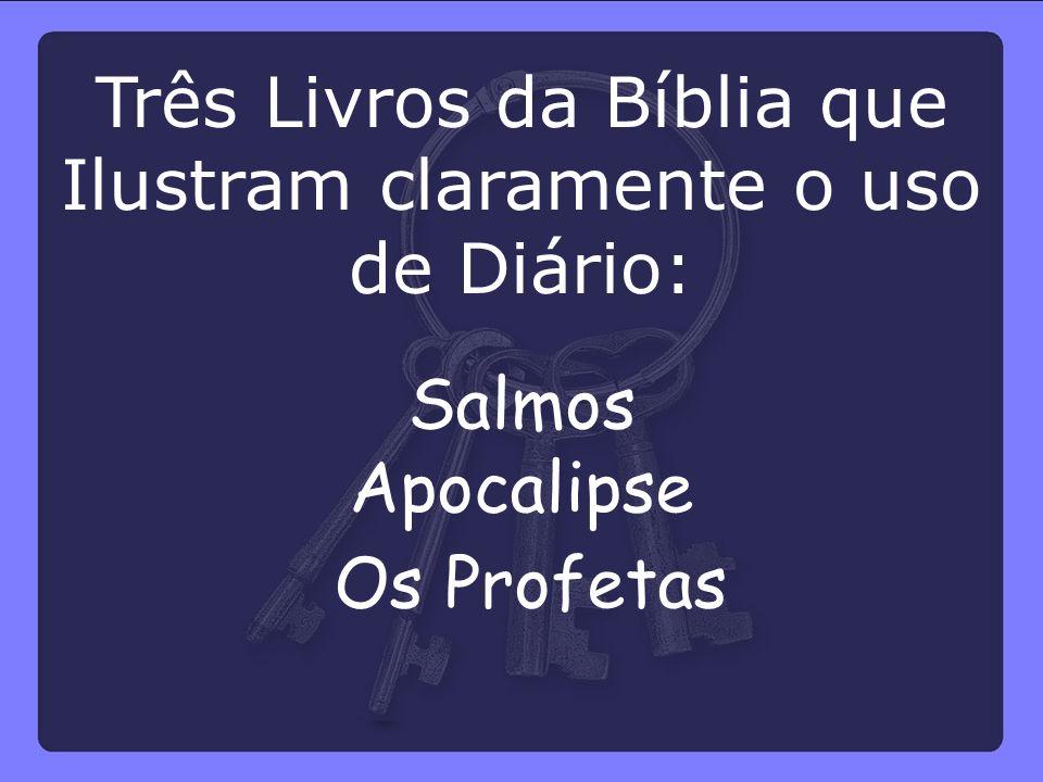 Salmos Apocalipse Os Profetas Três Livros da Bíblia que Ilustram claramente o uso de Diário: