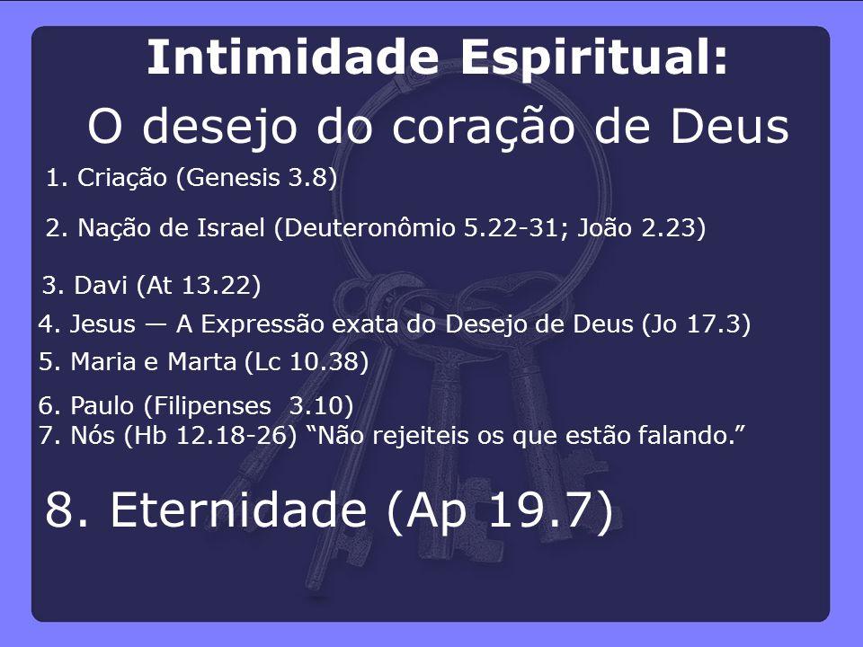 """8. Eternidade (Ap 19.7) 7. Nós (Hb 12.18-26) """"Não rejeiteis os que estão falando."""" 6. Paulo (Filipenses 3.10) 5. Maria e Marta (Lc 10.38) 4. Jesus — A"""