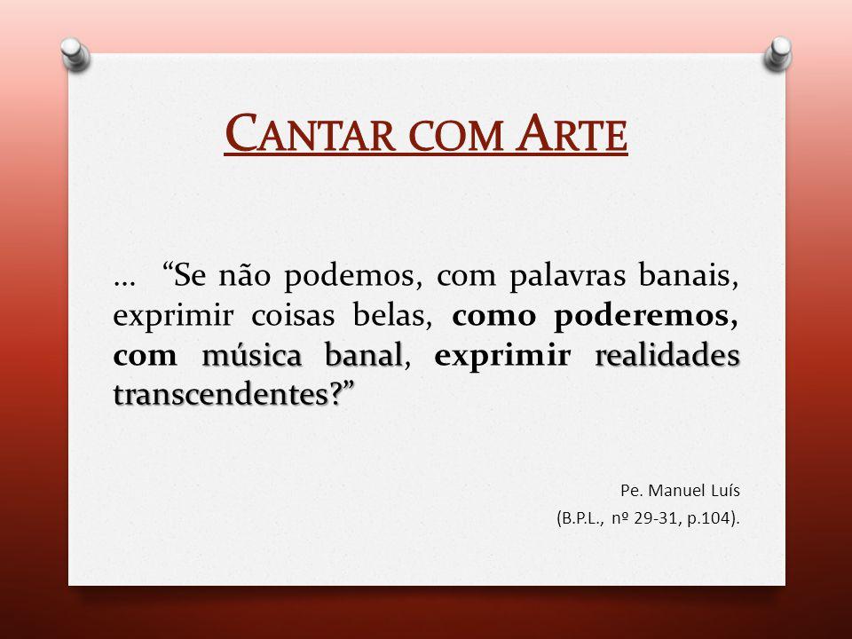 """Por isso, há que ter a preocupação da sua qualidade, tanto no que se refere aos textos como às melodias…"""" João Paulo II Carta Apostólica sobre a Santi"""