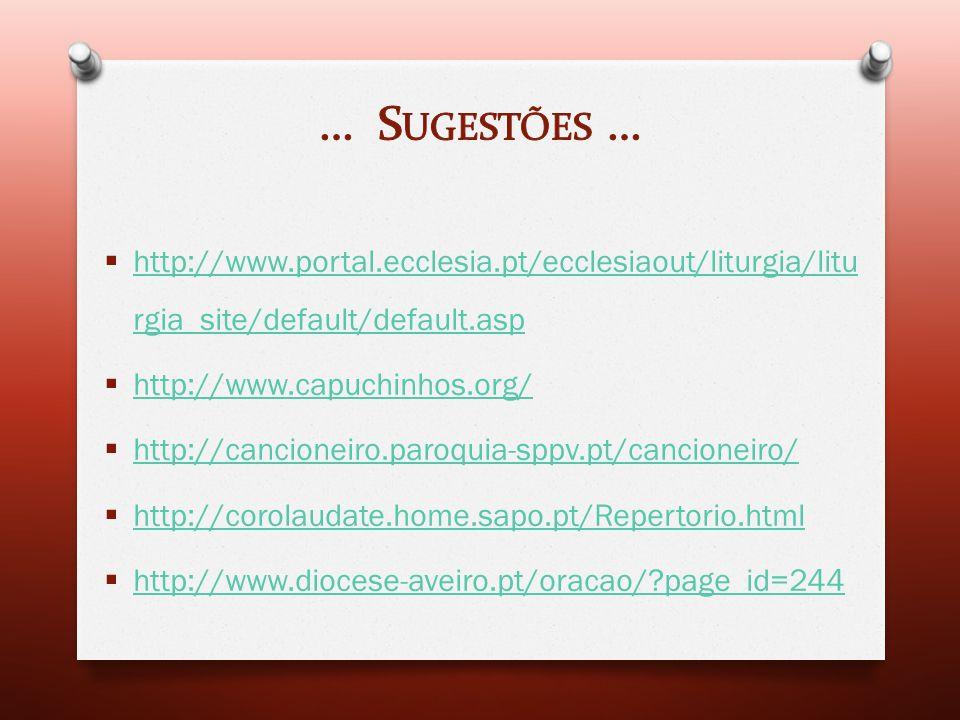  http://ocantonaliturgia.blogspot.pthttp://ocantonaliturgia.blogspot.pt  http://www.taize.fr/ http://www.taize.fr/  http://vitaminac.sdpjleiria.com