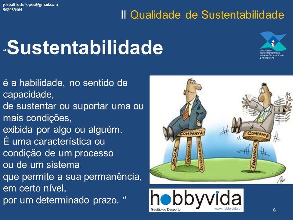 Sustentabilidade é a habilidade, no sentido de capacidade, de sustentar ou suportar uma ou mais condições, exibida por algo ou alguém.