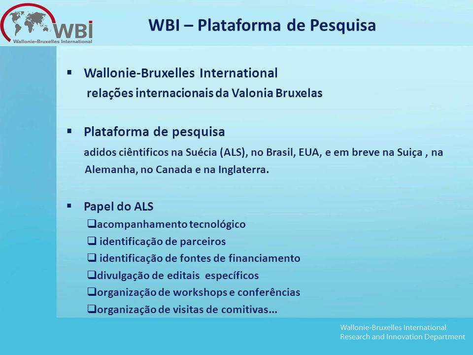 Wallonie-Bruxelles International relações internacionais da Valonia Bruxelas  Plataforma de pesquisa adidos ciêntificos na Suécia (ALS), no Brasil, EUA, e em breve na Suiça, na Alemanha, no Canada e na Inglaterra.