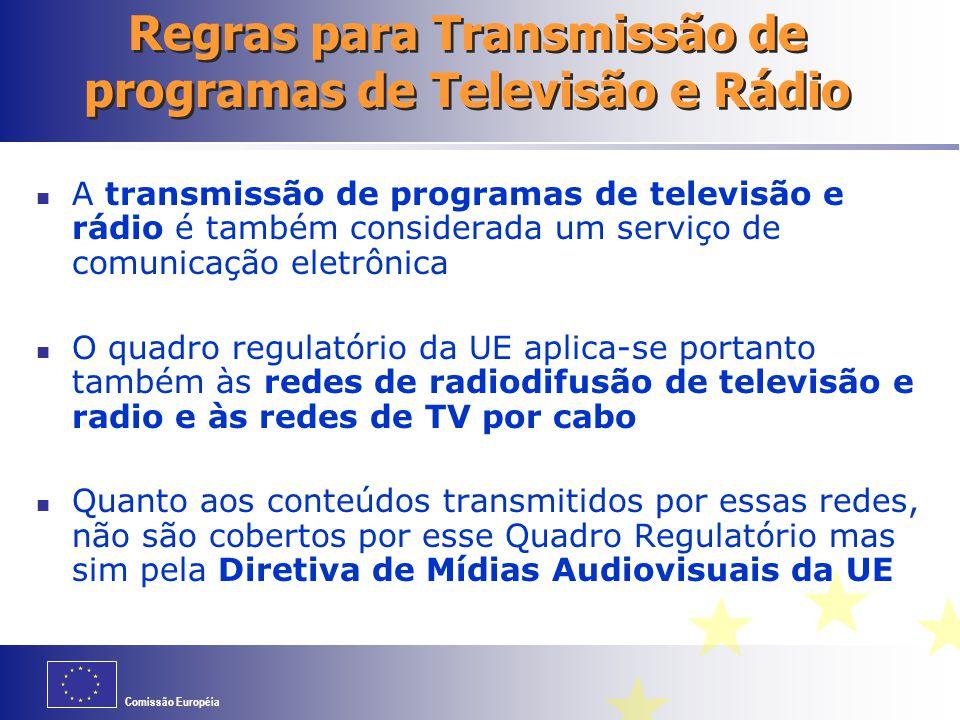 Comissão Européia Regras para Transmissão de programas de Televisão e Rádio A transmissão de programas de televisão e rádio é também considerada um se