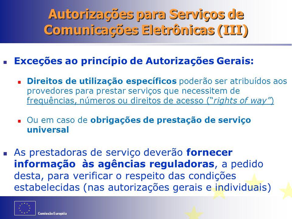 Comissão Européia Autorizações para Serviços de Comunicações Eletrônicas (III) Exceções ao princípio de Autorizações Gerais: Direitos de utilização es