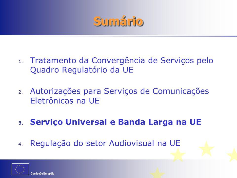 Comissão Européia SumárioSumário 1. Tratamento da Convergência de Serviços pelo Quadro Regulatório da UE 2. Autorizações para Serviços de Comunicações
